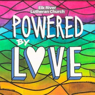 Elk River Lutheran Church - Powered by LOVE