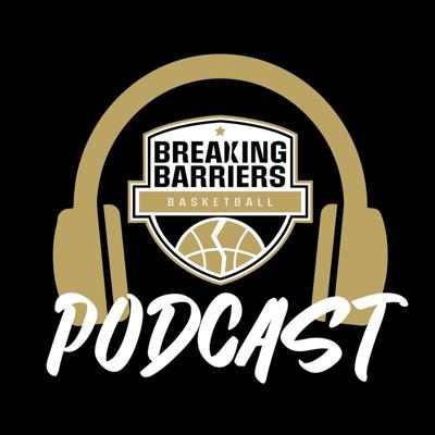 Breaking Barriers Basketball Podcast