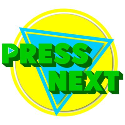 Press Next Podcast