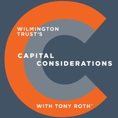 Wilmington Trust's Capital Considerations with Tony Roth