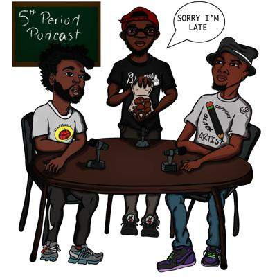The 5th Period Podcast