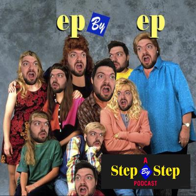 Ep By Ep: A Step By Step Podcast
