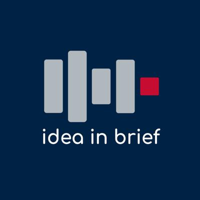 Idea in Brief Podcast