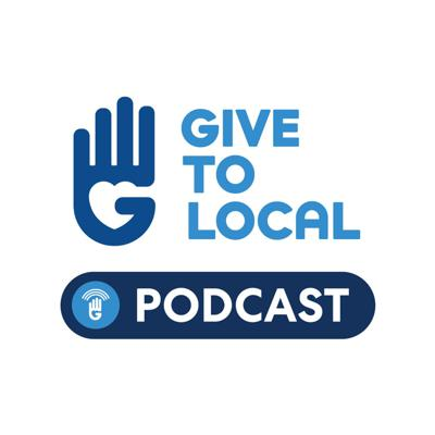 GiveToLocal Podcast