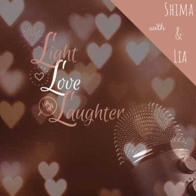 Light Love Laughter with Shima & Lia