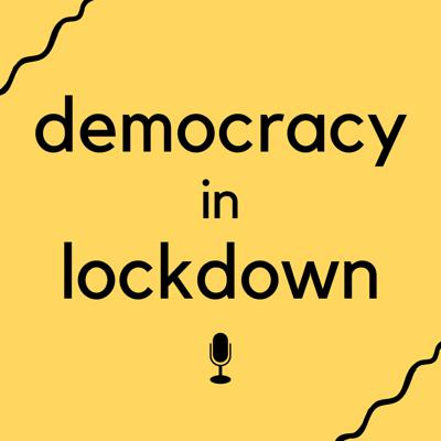 Democracy in Lockdown