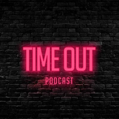 TIMEOUT__ PODCAST