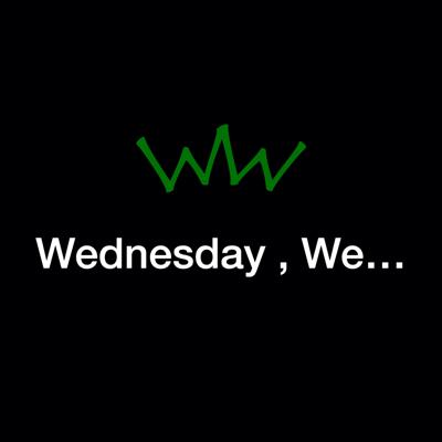 Wednesday, We ...