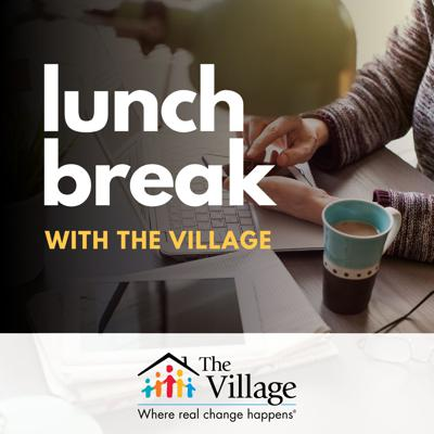 Lunch Break With The Village