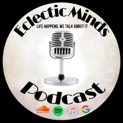 Eclectic Minds Podcast