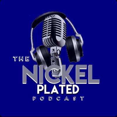 Nickel Plated Podcast