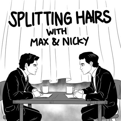 Splitting Hairs with Max & Nicky
