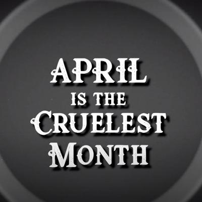 The Cruelest Month is an adventure for your ears like no other!