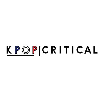 Kpop Critical is a kiki where we deconstruct Kpop. Catrina and Morgan, talk notions of
