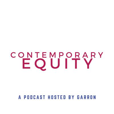 Contemporary Equity Podcast