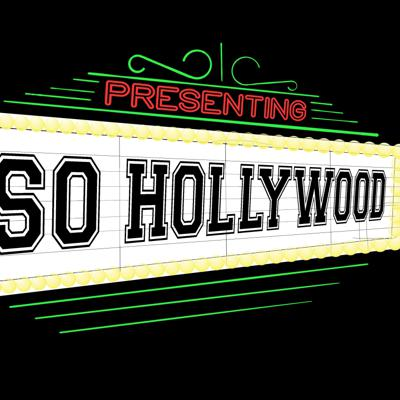 SoHollywood The Podcast