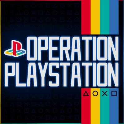 Operation PlayStation - A PlayStation Podcast
