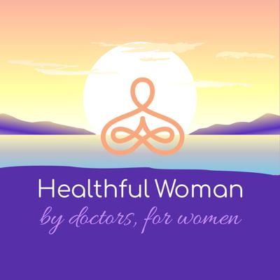 Healthful Woman Podcast