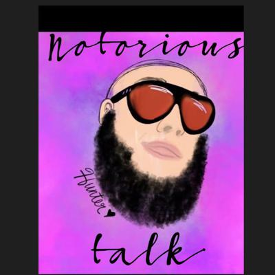 Podcast by Notorious Talk
