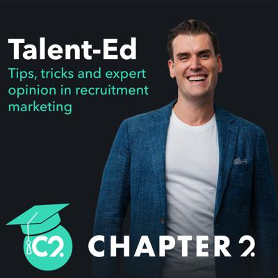 Talent-Ed - A podcast by the team at Chapter 2