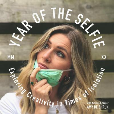 YEAR OF THE SELFIE with Amy De Bhrún