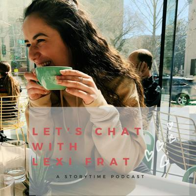 Let's Chat With Lexi Frat