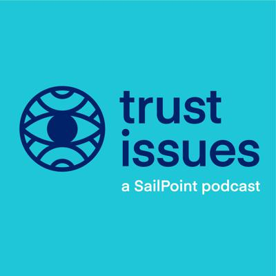 Trust Issues Podcast