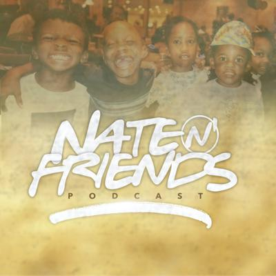 Nate n Friends Podcast