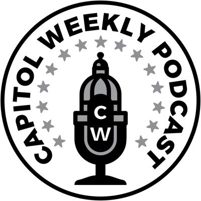 Capitol Weekly Podcast