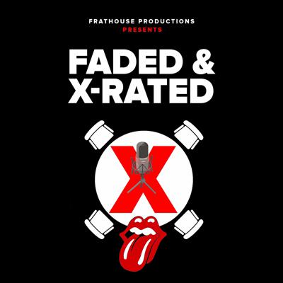 Faded & X-Rated