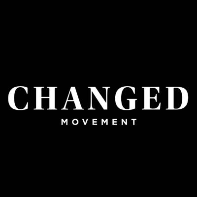CHANGED Movement Podcast