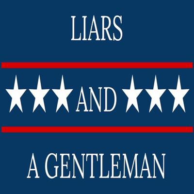 Liars and a Gentleman Podcast