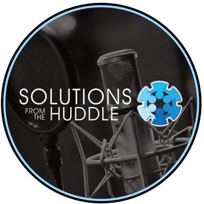 Solutions From The Huddle