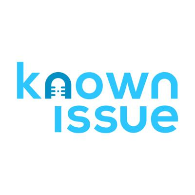 Known Issue Podcast