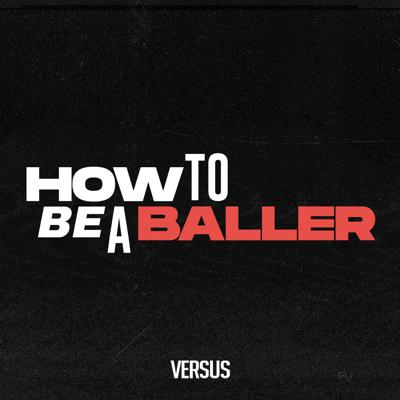 How to Be a Baller