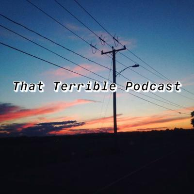 That Terrible Podcast