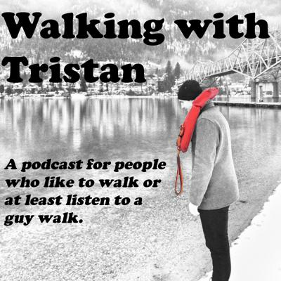 Walking With Tristan