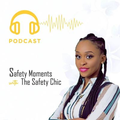 Safety Moments with The Safety Chic