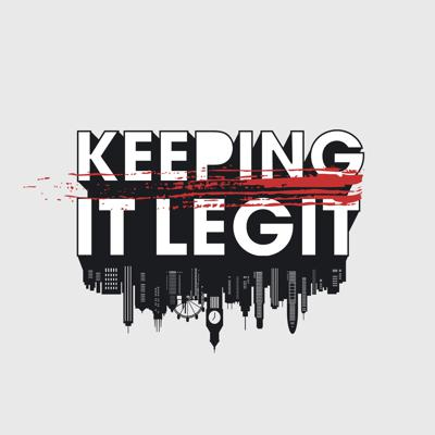 Keeping It Legit Podcast