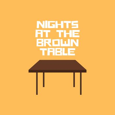 Nights at the Brown Table