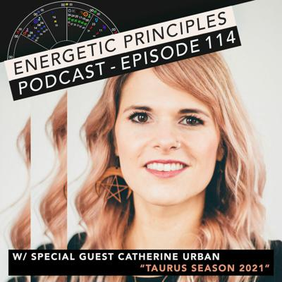 Cover art for EP Podcast #114 w/ special guest Catherine Urban - Taurus Season 2021