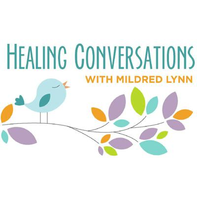 Healing Conversations with Mildred Lynn
