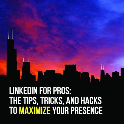 Cover art for LinkedIn for Pros: Tips, Tricks & Hacks to Maximize Your Presence (with Viveka von Rosen)