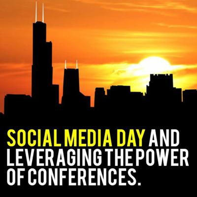 Cover art for Social Media Day and Leveraging the Power of Conferences