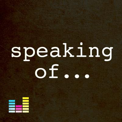 Cover art for Speaking Of... Where Have You Been?