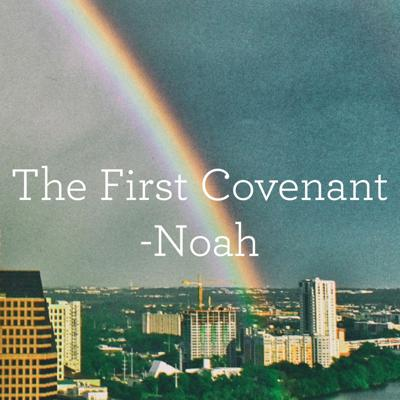 The First Covenant - Lisa Straus, June 5, 2016