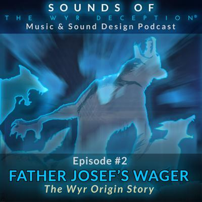 Cover art for Sounds of The Wyr Deception - Ep. 2 - Father Josef's Wager