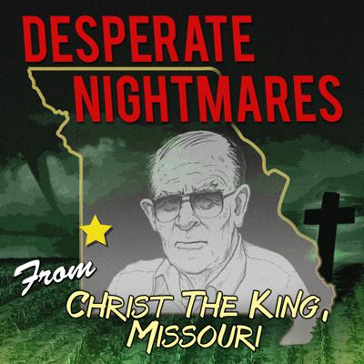 Desperate Nightmares From Christ The King, Missouri