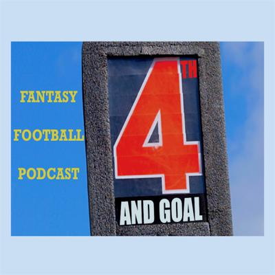 Cover art for 4th And Goal - Week 15 Fantasy Football Podcast