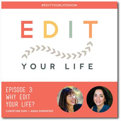 Episode 3: Why Edit Your Life?